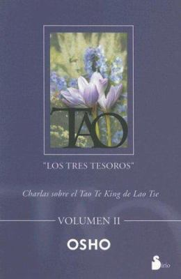 Tao: Los Tres Tesoros, Volumen II: Charlas Sobre el Tao Te King de Lao Tse = Tao: The Three Treasures, Volume 2 9788478084302