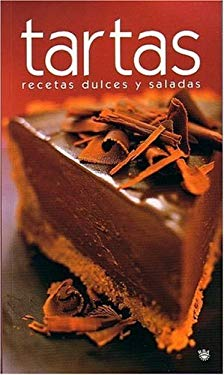 Tartas. Recetas Dulces y Saladas (Tart: Sweet and Savoury Recipes) 9788478712151