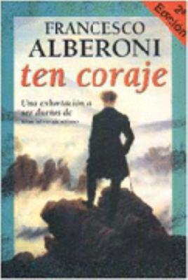 Ten Coraje = Have Courage