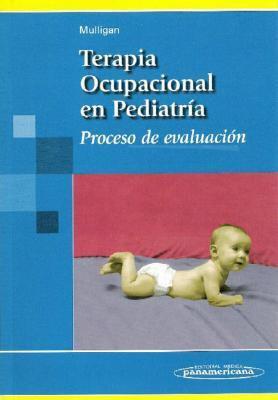 Terapia Ocupacional En Pediatra Proceso de Evaluacin 9788479039813