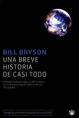 Una Breve Historia de Casi Todo = A Short History of Nearly Everything