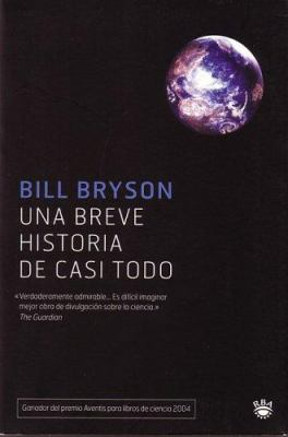 Una Breve Historia de Casi Todo = A Short History of Nearly Everything 9788478713806