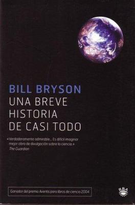 Una Breve Historia de Casi Todo = A Short History of Nearly Everything