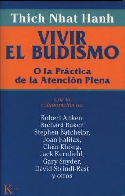 Vivir El Budismo: O La Practica de La Atencion Plena 9788472454583
