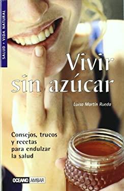 Vivir Sin Azucar 9788475560472