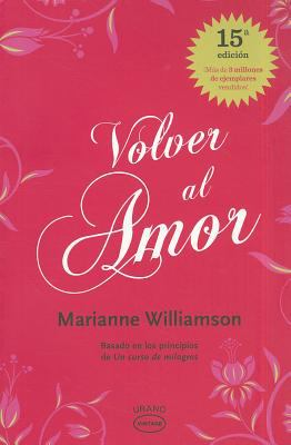 Volver al Amor = A Return to Love 9788479538002