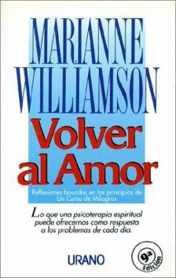 Volver al Amor = Return to Love 9788479530372
