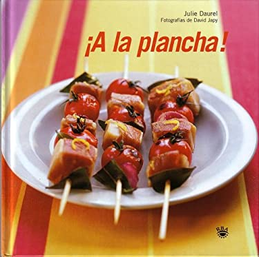 a la Plancha: Grilling: With Friends 9788478711604