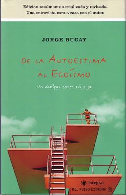 de La Autoestima Al Egoismo: Un Dialogo Entre Tu y Yo 9788478714995