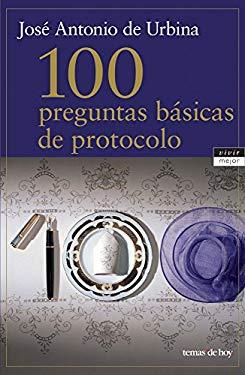 100 Preguntas Basicas de Protocolo 9788484603573