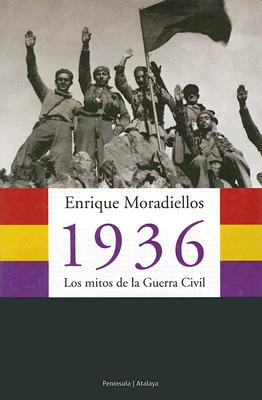 1936: Los Mitos de la Guerra Civil 9788483076248