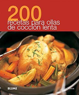 200 Recetas Para Ollas de Coccion Lenta 9788480769525