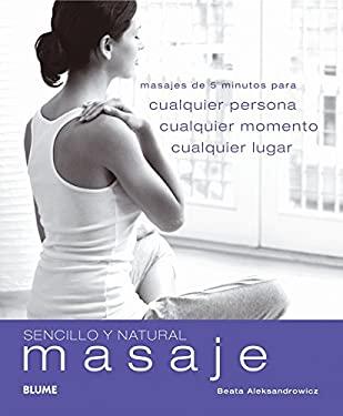 Masaje: Cualquier Persona, Cualquier Momento, Cualquier Lugar 9788480767637