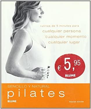 Pilates: Rutinas de 5 Minutos Para Cualquier Persona, Cualquier Momento, Cualquier Lugar 9788480768191