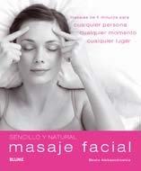Masaje Facial: Masajes de 5 Minutos Para Cualquier Persona, Cualquier Momento, Cualquier Lugar 9788480768207