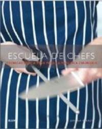 Escuela de Chefs: Tecnicas Paso A Paso Para la Practica Culinaria = Chef School 9788480768528