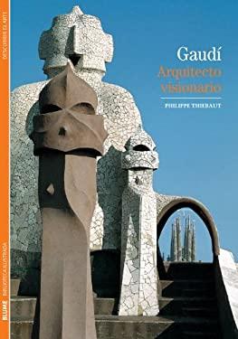 Gaudi: Arquitecto Visionario 9788480769303