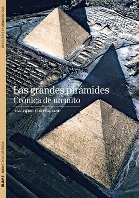 Las Grandes Piramides: Cronica de un Mito 9788480769327