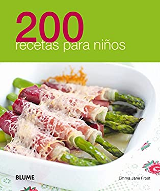 200 Recetas Para Ninos = 200 Recipes for Kids 9788480769556