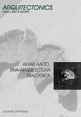 Alvar Aalto. Una Arquitectura Dialgica 9788483016794
