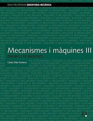Mecanismes I Mquines III. Dinmica de Mquines 9788483018002