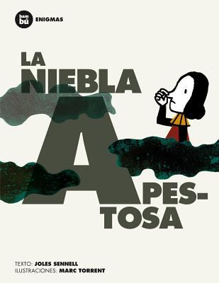 La Niebla Apestosa = Smelly Fog 9788483431320