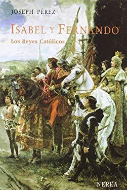 Isabel y Fernando: Los Reyes Catolicos = Isabella and Ferdinand 9788489569126