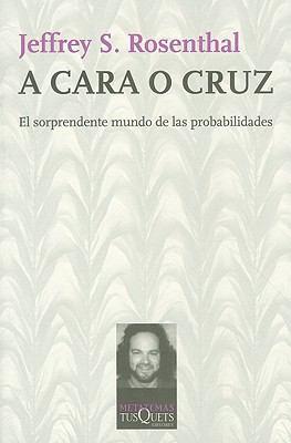 A Cara O Cruz: El Sorprendente Mundo de las Probabilidades = Struck by Lightning 9788483832929