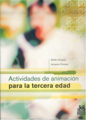 Actividades de Animacion Para La Tercera Edad 9788480197946