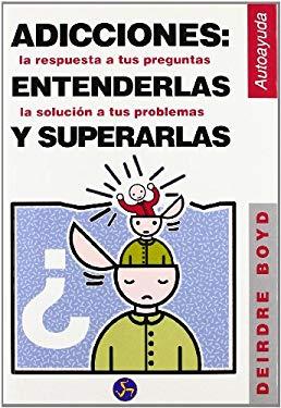 Adicciones, Entenderlas y Superarlas 9788488066794