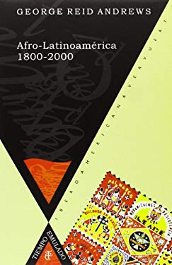 Afro-Latinoamerica 1800-2000 (Spanish Edition) - George Reid