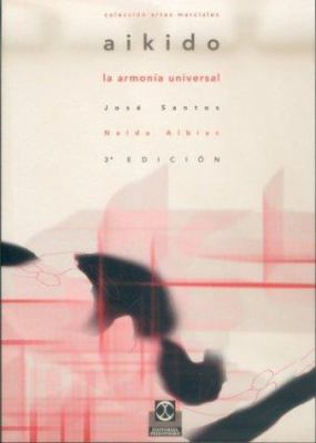 Aikido - La Armonia Universal 9788480191760