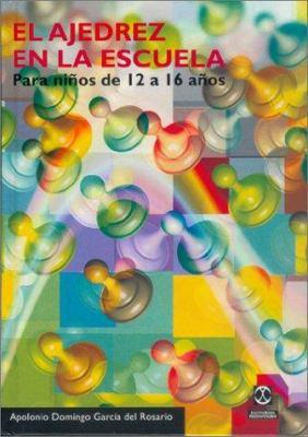 Ajedrez En La Escuela 12 16 Anos 9788480195591