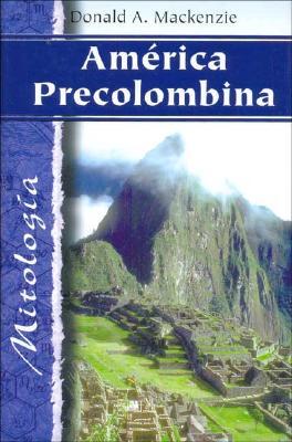 America Precolombina - Mitologia 9788484032724