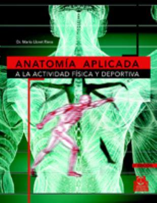 Anatomia Aplicada a la Actividad Fisica y Deportiva 9788480194662