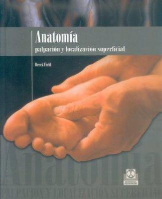 Anatomia. Palpacion y Localizacion Superficial 9788480197359