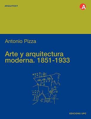 Arte y Arquitectura Moderna (1851-1933) 9788483012888