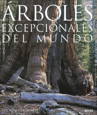 Arboles Excepcionales del Mundo 9788480764940