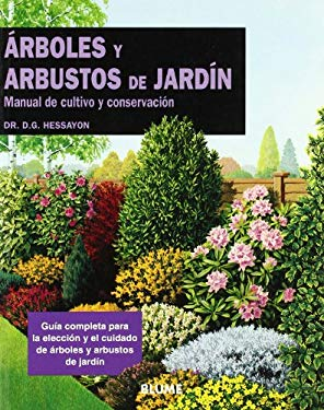 Arboles y Arbustos de Jardin: Manual de Cultivo y Conservacion = The Tree and Shrub Expert 9788487535284
