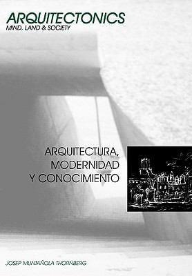 Arquitectura, Modernidad y Conocimiento 9788483015872
