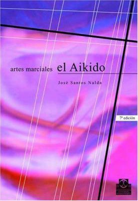 Artes Marciales - El Aikido 9788486475482