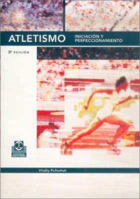 Atletismo - Iniciacion y Perfeccionamiento 9788480192828