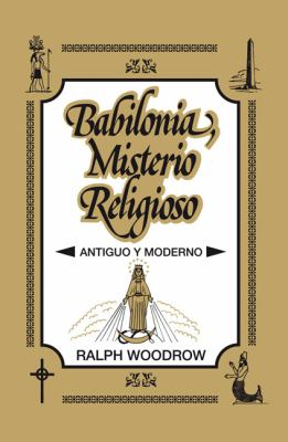 Babilonia, Misterio Religioso: Antiguo y Moderno