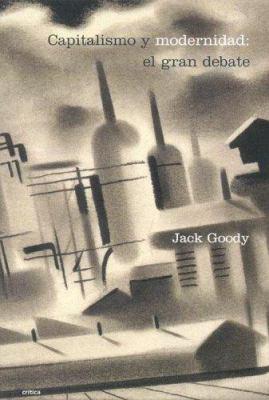 Capitalismo y Modernidad: El Gran Debate