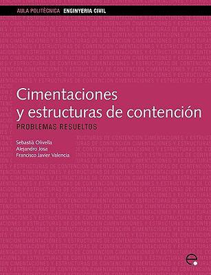 Cimentaciones y Estructuras de Contencin. Problemas Resueltos 9788483018279
