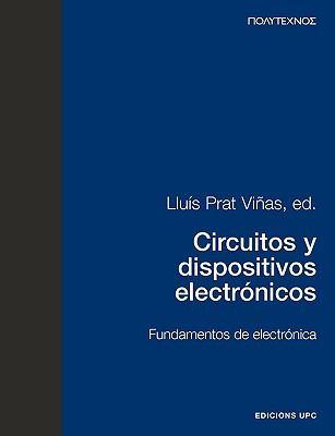 Circuitos y Dispositivos Electrnicos. Fundamentos de Electrnica 9788483012918