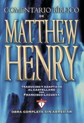 Comentario Biblico Matthew Henry: Obra Completa Sin Abreviar: 13 Tomos En 1 9788482670942