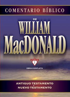 Comentario Biblico de William MacDonald: Antiguo Testamento y Nuevo Testamento 9788482674100