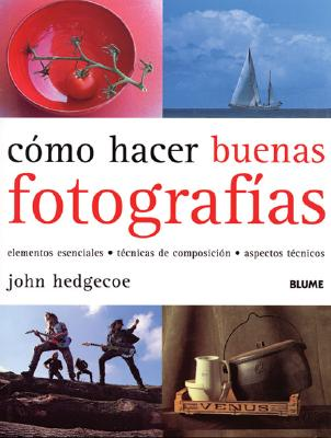 Como Hacer Buenas Fotografias 9788480764476