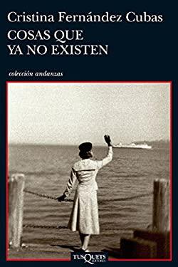 Cosas Que ya no Existen = Thing That No Longer Exist 9788483832905